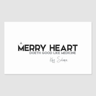 QUOTES: King Solomon: A merry heart Sticker