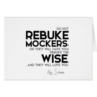 QUOTES: King Solomon: Rebuke the wise Card