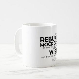 QUOTES: King Solomon: Rebuke the wise Coffee Mug