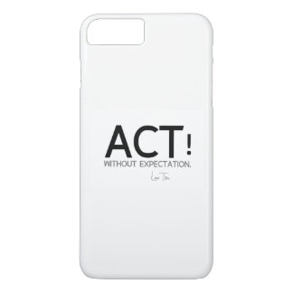 QUOTES: Lao Tzu: Act! iPhone 8 Plus/7 Plus Case