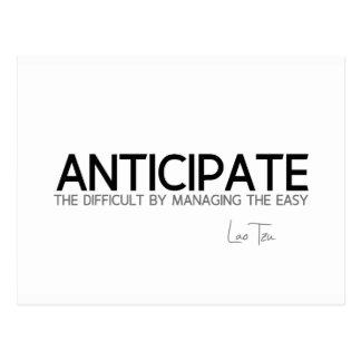 QUOTES: Lao Tzu: Anticipate difficult Postcard