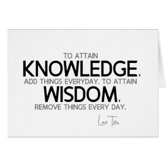 QUOTES: Lao Tzu: Attain knowledge, wisdom Card