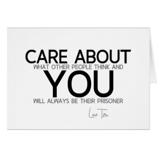 QUOTES: Lao Tzu: Care about you Card