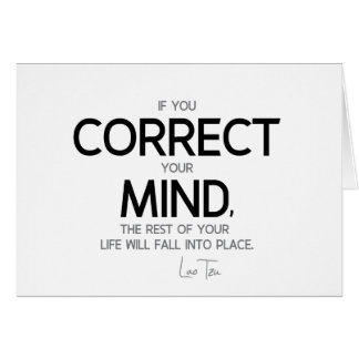 QUOTES: Lao Tzu: Correct your mind Card