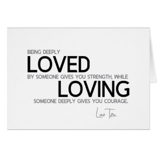 QUOTES: Lao Tzu: Deeply loved Card