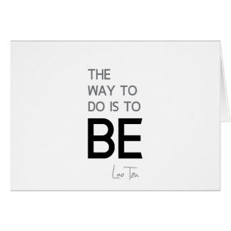 QUOTES: Lao Tzu: Do, Be Card