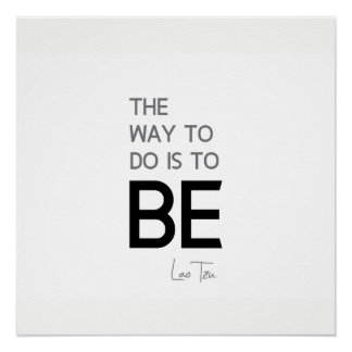 QUOTES: Lao Tzu: Do, Be Poster