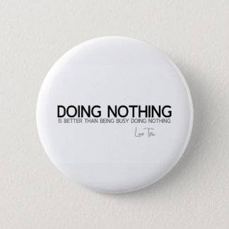 QUOTES: Lao Tzu: Doing nothing 2 Inch Round Button