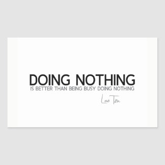 QUOTES: Lao Tzu: Doing nothing Sticker