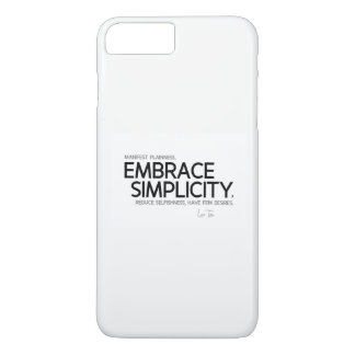 QUOTES: Lao Tzu: Embrace simplicity iPhone 7 Plus Case
