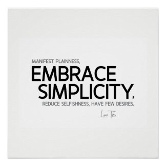 QUOTES: Lao Tzu: Embrace simplicity Poster