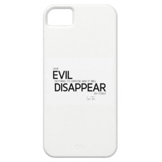 QUOTES: Lao Tzu: Evil will disappear Case For The iPhone 5