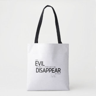 QUOTES: Lao Tzu: Evil will disappear Tote Bag