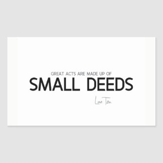 QUOTES: Lao Tzu: Great acts, small deeds Sticker