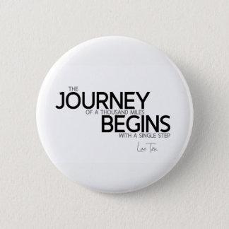 QUOTES: Lao Tzu: Journey thousand miles 2 Inch Round Button