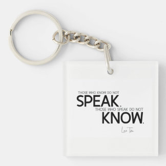 QUOTES: Lao Tzu: Know, speak Single-Sided Square Acrylic Keychain