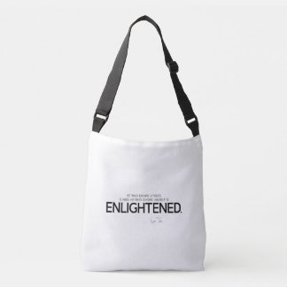 QUOTES: Lao Tzu: Know, wise, enlightened Crossbody Bag