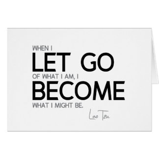 QUOTES: Lao Tzu: Let go, become Card