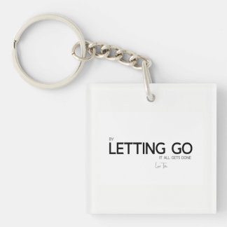 QUOTES: Lao Tzu: Letting go Single-Sided Square Acrylic Keychain