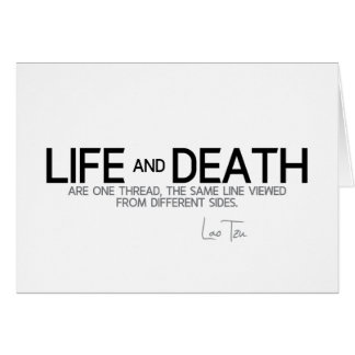 QUOTES: Lao Tzu: Life and death Card