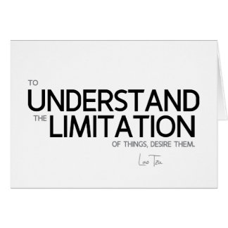 QUOTES: Lao Tzu: Limitation of things Card