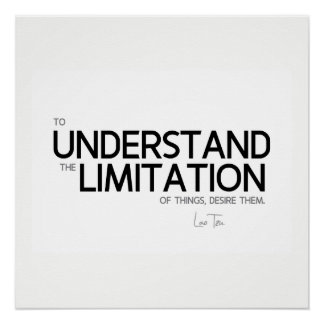 QUOTES: Lao Tzu: Limitation of things Poster