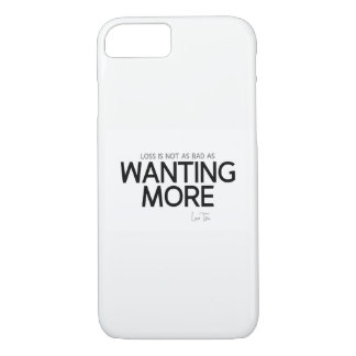 QUOTES: Lao Tzu: Loss, wanting more iPhone 8/7 Case
