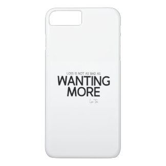 QUOTES: Lao Tzu: Loss, wanting more iPhone 8 Plus/7 Plus Case