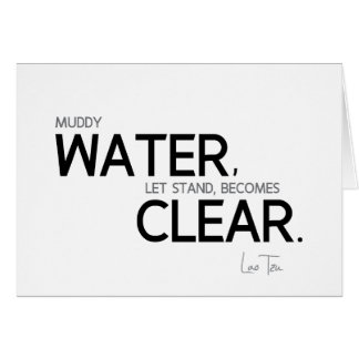 QUOTES: Lao Tzu: Muddy water Card