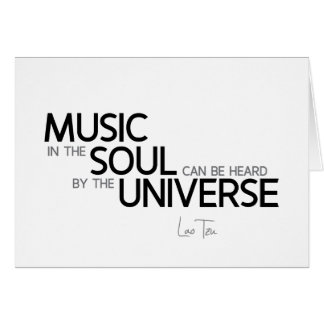 QUOTES: Lao Tzu: Music is soul Card