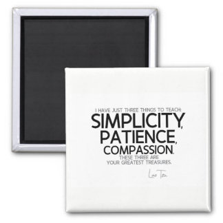 QUOTES: Lao Tzu: Simplicity, patience, compassion Magnet