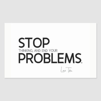 QUOTES: Lao Tzu: Stop thinking Sticker