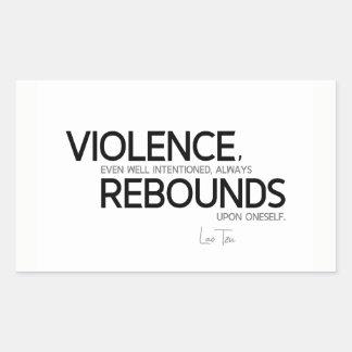 QUOTES: Lao Tzu: Violence rebounds Sticker