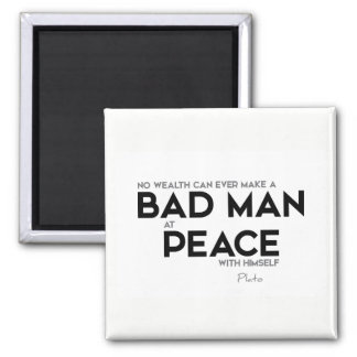 QUOTES: Plato: Bad man at peace Square Magnet