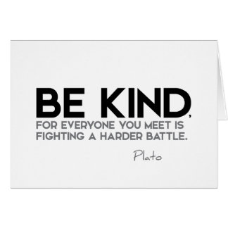 QUOTES: Plato: Be kind Card