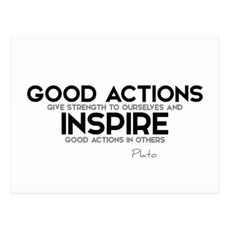 QUOTES: Plato: Good actions give strength Postcard