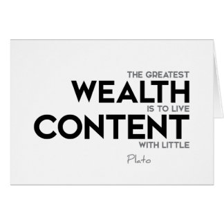 QUOTES: Plato: Greatest wealth Card