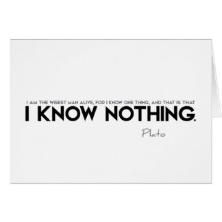 QUOTES: Plato: I know nothing Card