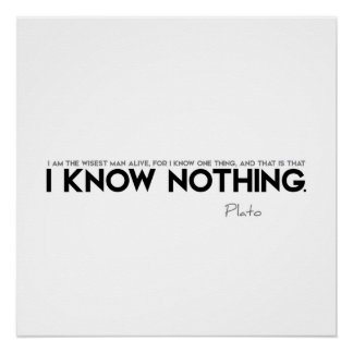 QUOTES: Plato: I know nothing Poster