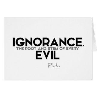QUOTES: Plato: Ignorance, evil Card