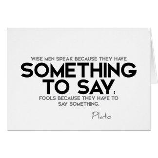 QUOTES: Plato: Speak, something to say Card