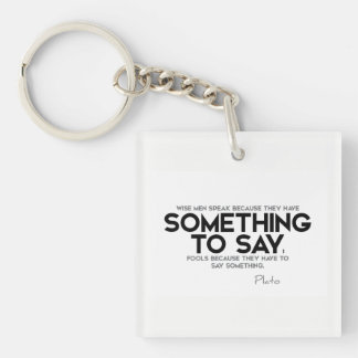 QUOTES: Plato: Speak, something to say Single-Sided Square Acrylic Keychain