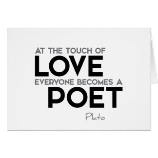 QUOTES: Plato: Touch of love: poet Card