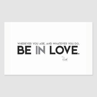 QUOTES: Rumi: Be in love Sticker