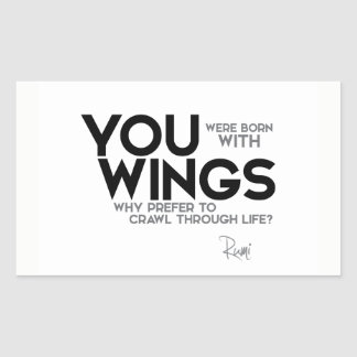 QUOTES: Rumi: Born with wings Sticker