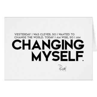 QUOTES: Rumi: Changing myself Card
