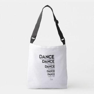 QUOTES: Rumi: Dance, dance, dance Crossbody Bag