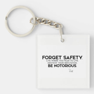 QUOTES: Rumi: Forget safety, be notorious Single-Sided Square Acrylic Keychain
