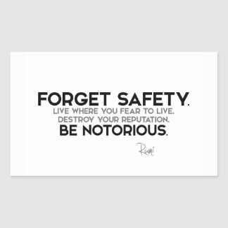 QUOTES: Rumi: Forget safety, be notorious Sticker