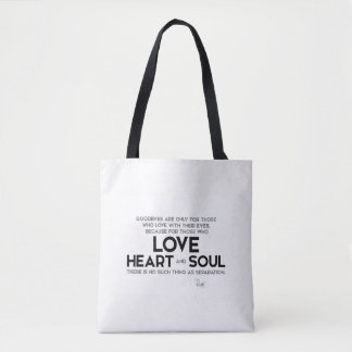 QUOTES: Rumi: Goodbyes, separation Tote Bag